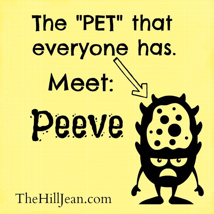 top pet peeves because my life is fascinating welp