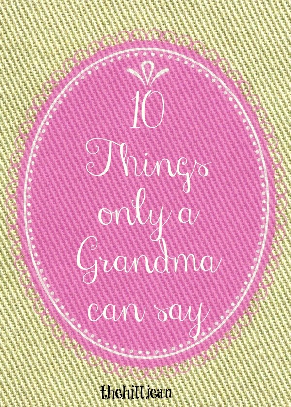 things grandmas say